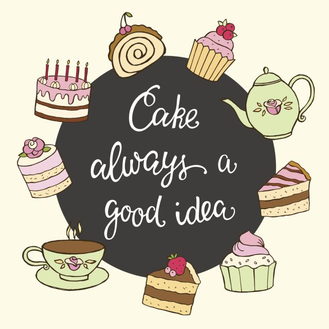 Cake always a good idea hand lettering and sweet dessert.