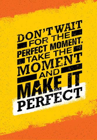 Take The Moment And Make It Perfect. Motivation Quote Card
